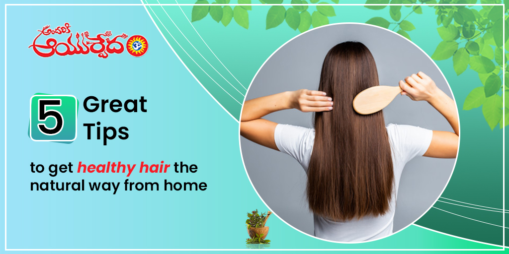 5 Great Tips to Get Healthy Hair the Natural Way from Home