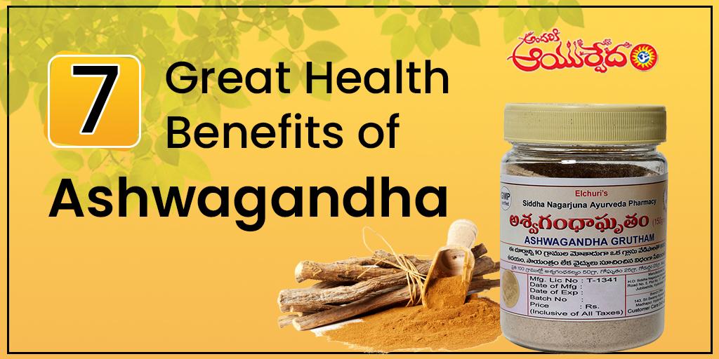 7 Great Health Benefits of Ashwagandha